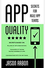App Quality: Secrets for Agile App Teams Kindle Edition