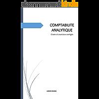 COURS DE COMPTABILITE ANALYTIQUE: Cours et exercices corrigés