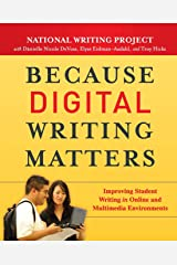 Because Digital Writing Matters: Improving Student Writing in Online and Multimedia Environments Paperback