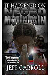 It Happened on Negro Mountain Kindle Edition