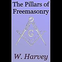 The Pillars of Freemasonry: Foundations of Freemasonry Series