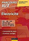 Electricité : L'essentiel du cours - Exercices corrigés (Parcours IUT)