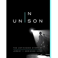 In Unison: The Unfinished Story of Jeremy and Adrienne Camp (English Edition)