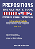 Prepositions: The Ultimate Book – Mastering English Prepositions (English Edition)