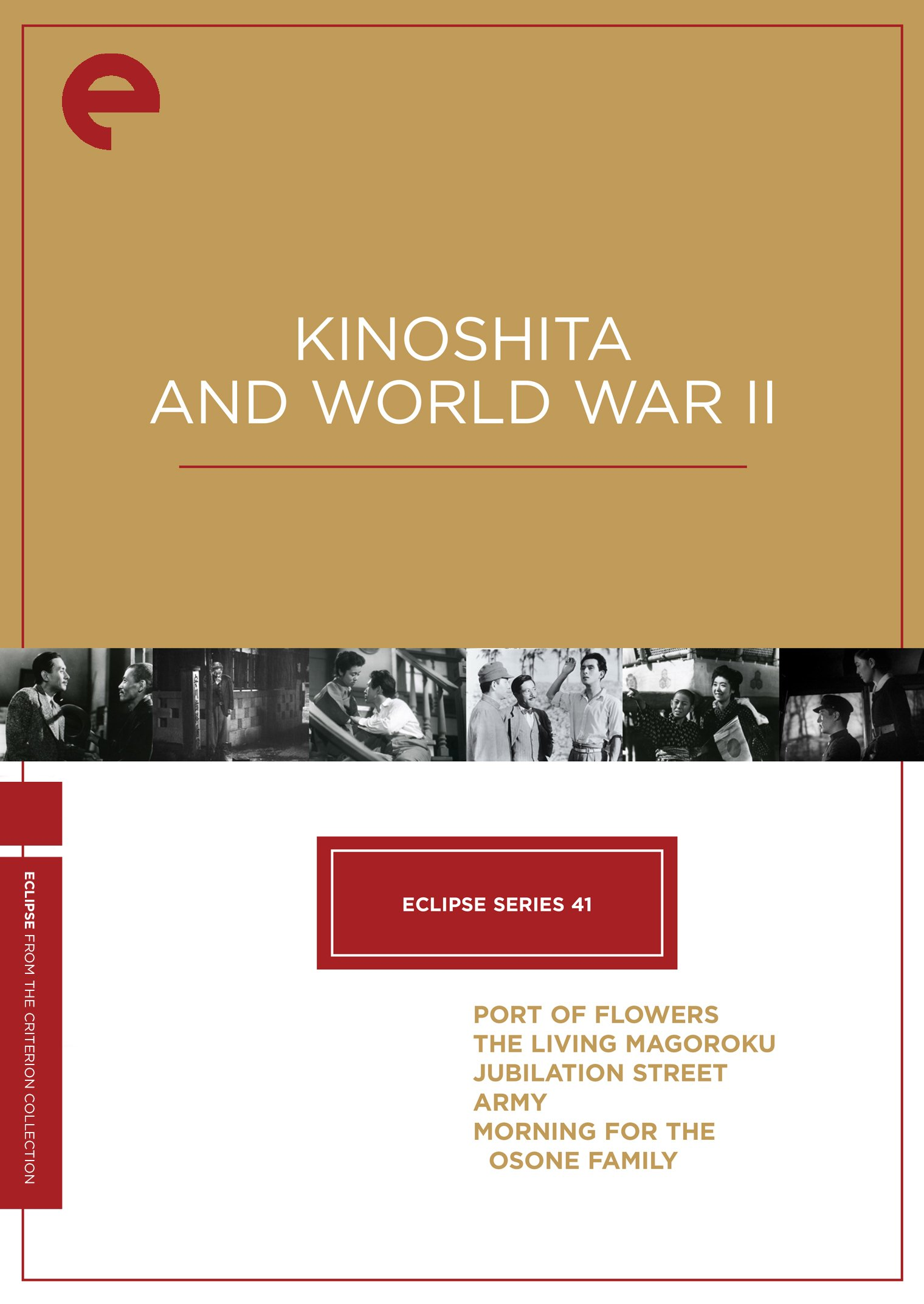 Eclipse Series 41: Kinoshita and World War II (PORT OF FLOWERS / THE LIVING MAGOROKU / JUBILATION STREET / ARMY / MORNING FOR THE OSONE FAMILY) (The Criterion Collection)