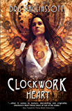 Clockwork Heart (Clockwork Heart trilogy Book 1)