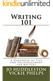 Writing 101: A Handbook of Tips and Encouragement for Writers