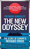 The New Odyssey: The Story of Europe's Refugee Crisis (English Edition)