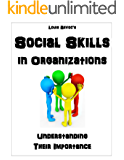 Social Skills in Organizations: Understanding Their Importance (English Edition)