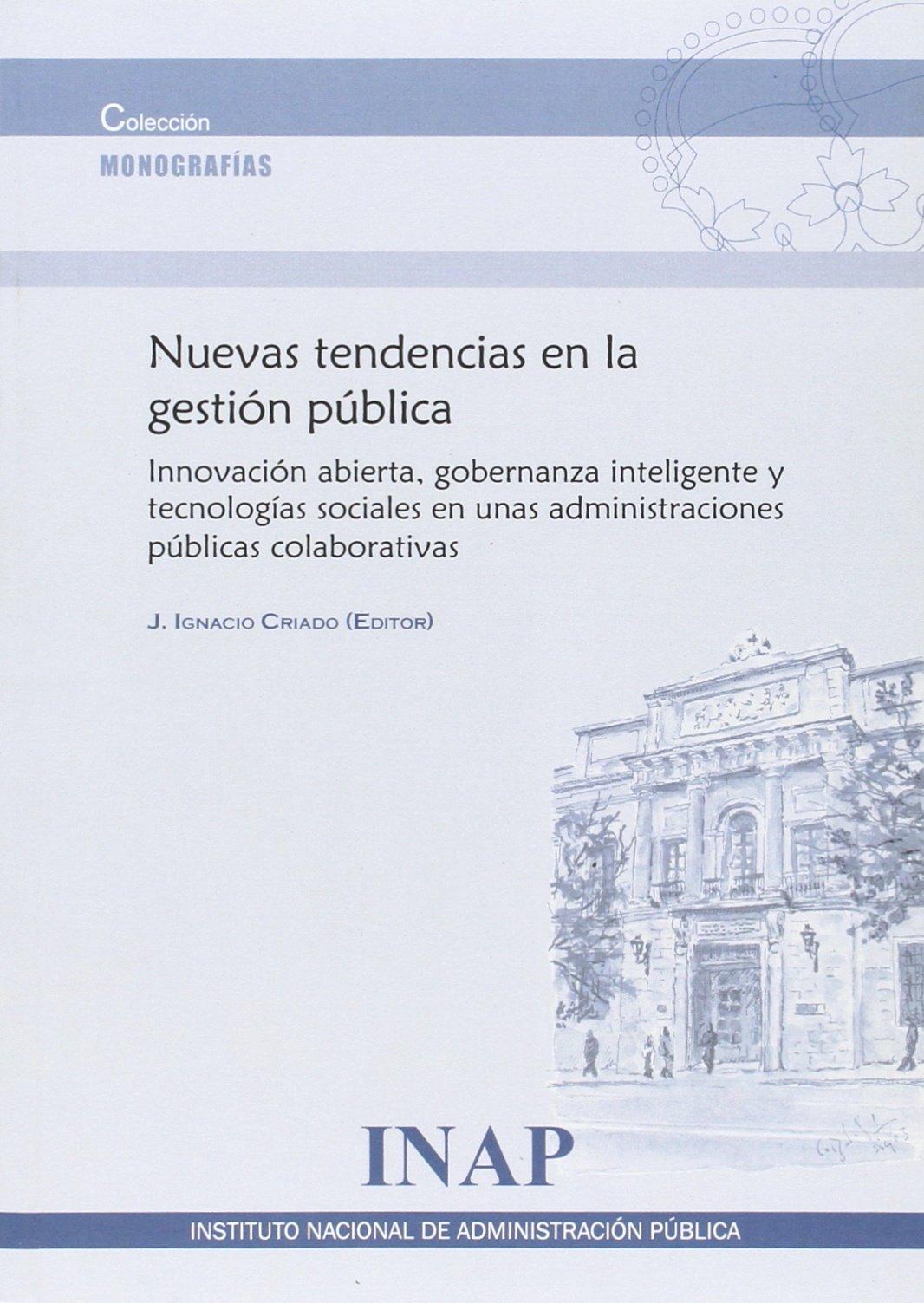 Nuevas tendencias en la gestión pública Tapa blanda – 1 may 2016 J.Ignacio Criado Grande 8473515250 Public administration
