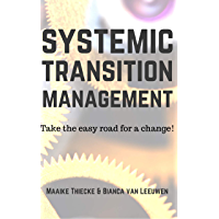Systemic Transitionmanagement: Take the easy route for a change! (English Edition)