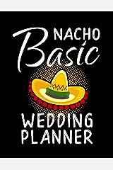 Nacho Basic Wedding Planner: Practical Wedding Organizer for the Bride and Groom Paperback