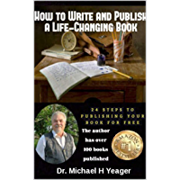 How to Write and Publish a Life-Changing Book: 24 Steps To Publishing Your Book for Free (English Edition)