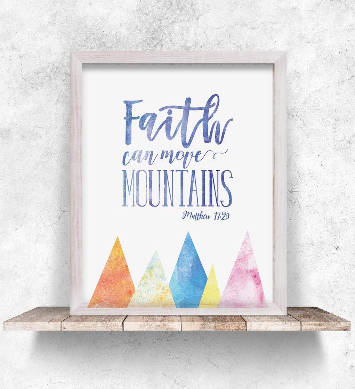 Faith can move mountains - 11x14 Unframed Art Print, Bible Verse Home Wall Decor, College Dorm Decor - Home decor gift for Christian