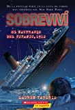 Sobreviví el naufragio del Titanic, 1912 (I Survived the Sinking of the Titanic, 1912) (1) (Spanish Edition)