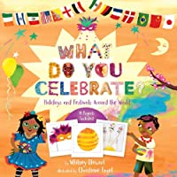 What Do You Celebrate?: Exploring the World Through Holidays