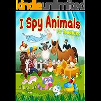 I Spy Animals For Toddlers: I Spy Books For Preschoolers - Toddlers - Kindergarten