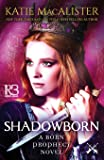 Shadowborn (A Born Prophecy Novel)