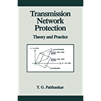Transmission Network Protection: Theory and Practice (Power Engineering (Willis) Book 2)