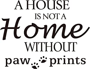 ZSSZ A House is NOT A Home Without paw Prints Wall Decal Quote Vinyl Wall Words Sticker Home Décor Art Letters