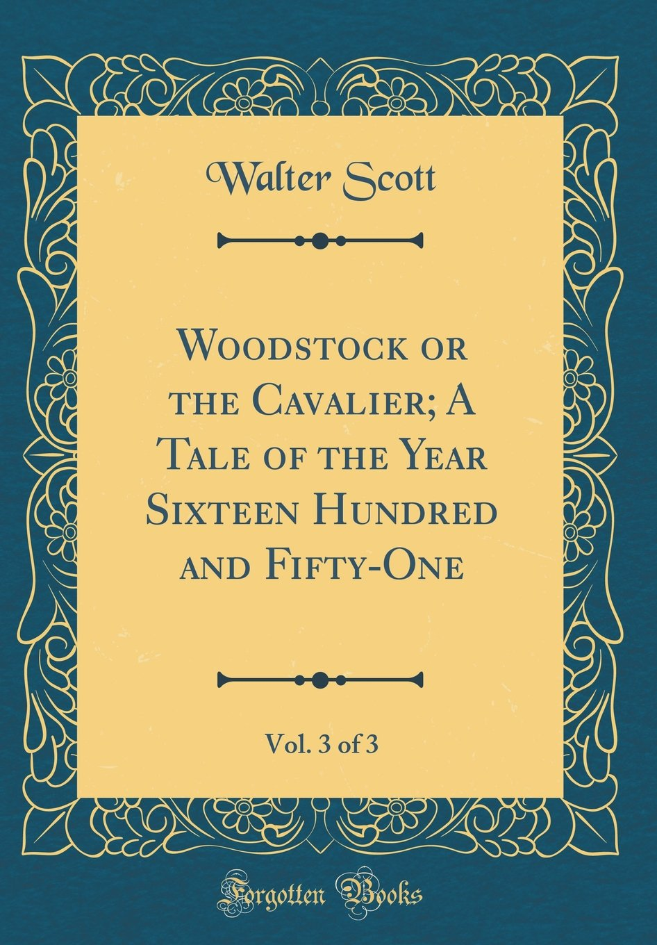 Download Woodstock or the Cavalier; A Tale of the Year Sixteen Hundred and Fifty-One, Vol. 3 of 3 (Classic Reprint) pdf
