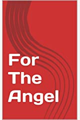 For The Angel Kindle Edition