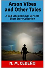 Arson Vibes and Other Tales: A Bad Vibes Removal Services Short Story Collection Kindle Edition
