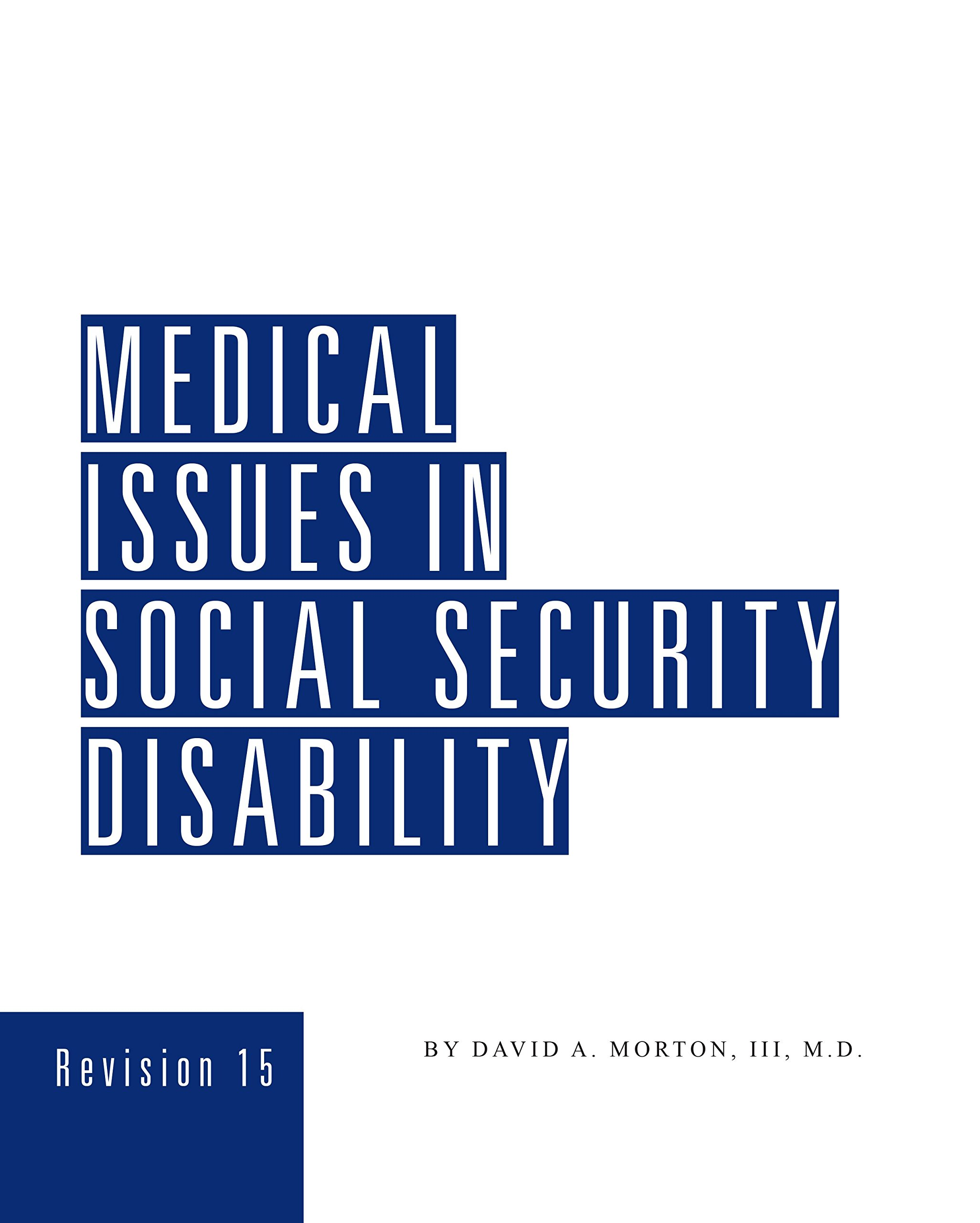 Medical Issues in Social Security Disability (Revision 15) by James Publishing