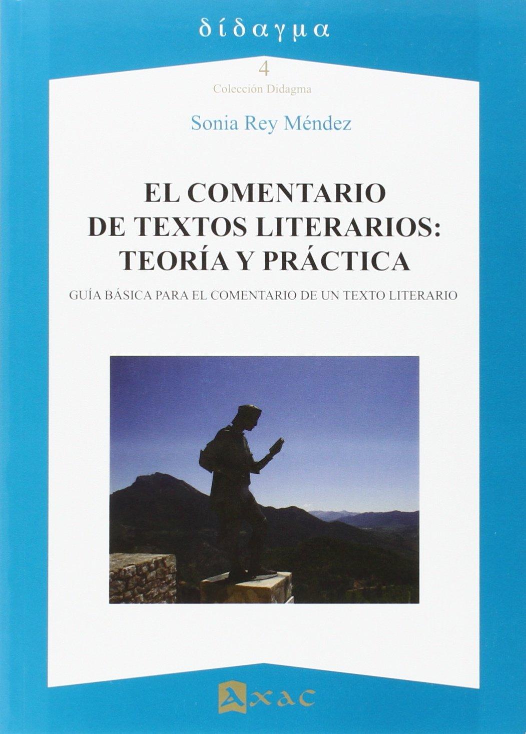 Comentario De Textos Literarios: Teoría Y Práctica, El ...