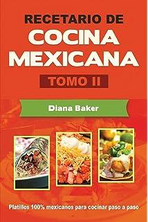 Recetario de Cocina Mexicana Tomo II: La cocina mexicana hecha fácil (Volume 2)