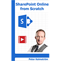 SharePoint Online from Scratch: Office 365 SharePoint course with video demonstrations (English Edition)