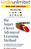 Introducing: The Super Clever Advanced Learning Method (SCALM): A Universal Method to Learn Any Subject and to Memorize Entire Books!