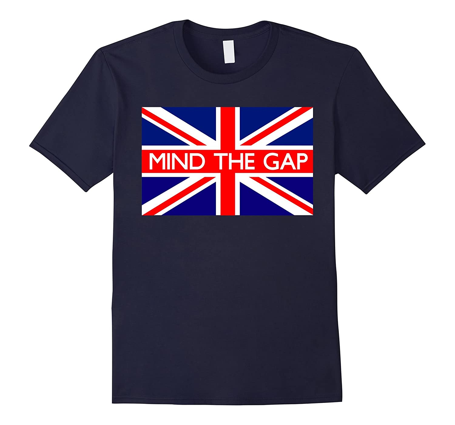 Mind The Gap UK Flag Funny T-Shirt-CD