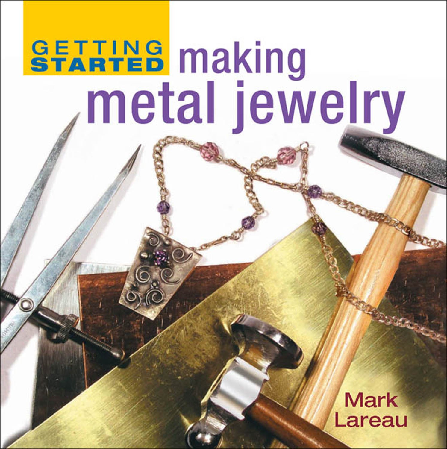 Getting Started Making Metal Jewelry (Getting Started series) ebook