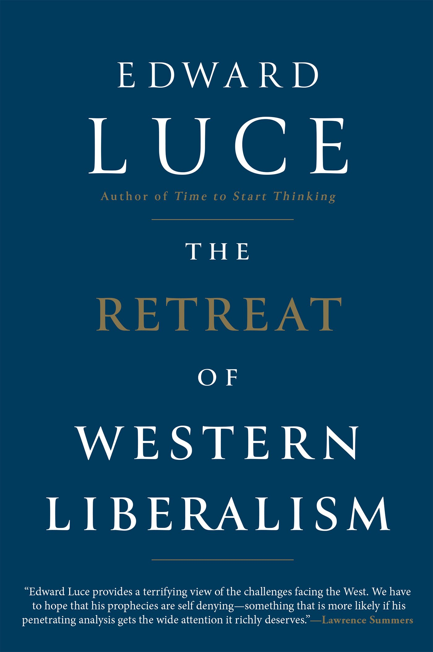 The Retreat of Western Liberalism: Luce, Edward: 9780802127396: Amazon.com: Books