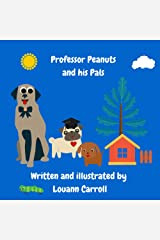Professor Peanuts and his Pals (Journeys Book 3) Kindle Edition