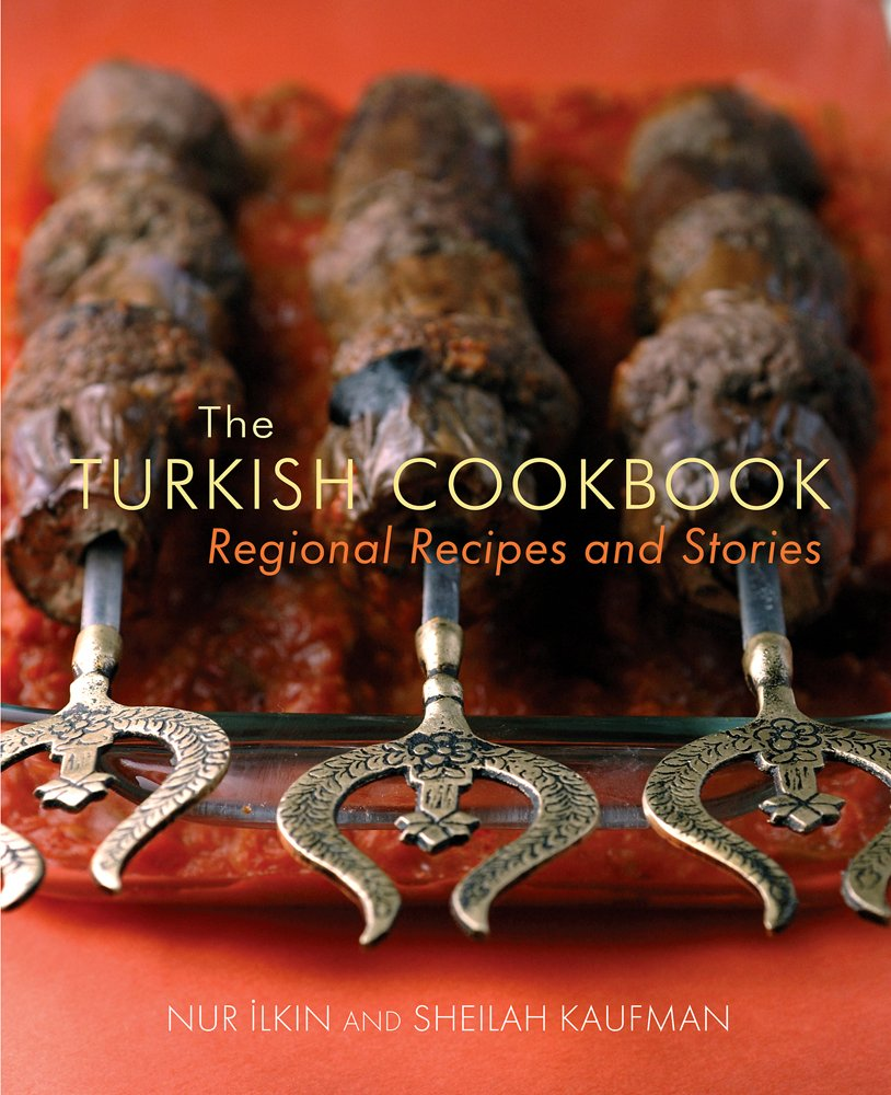 The turkish cookbook regional recipes and stories nur ilkin the turkish cookbook regional recipes and stories nur ilkin sheilah kaufman 9781566568180 amazon books forumfinder Images