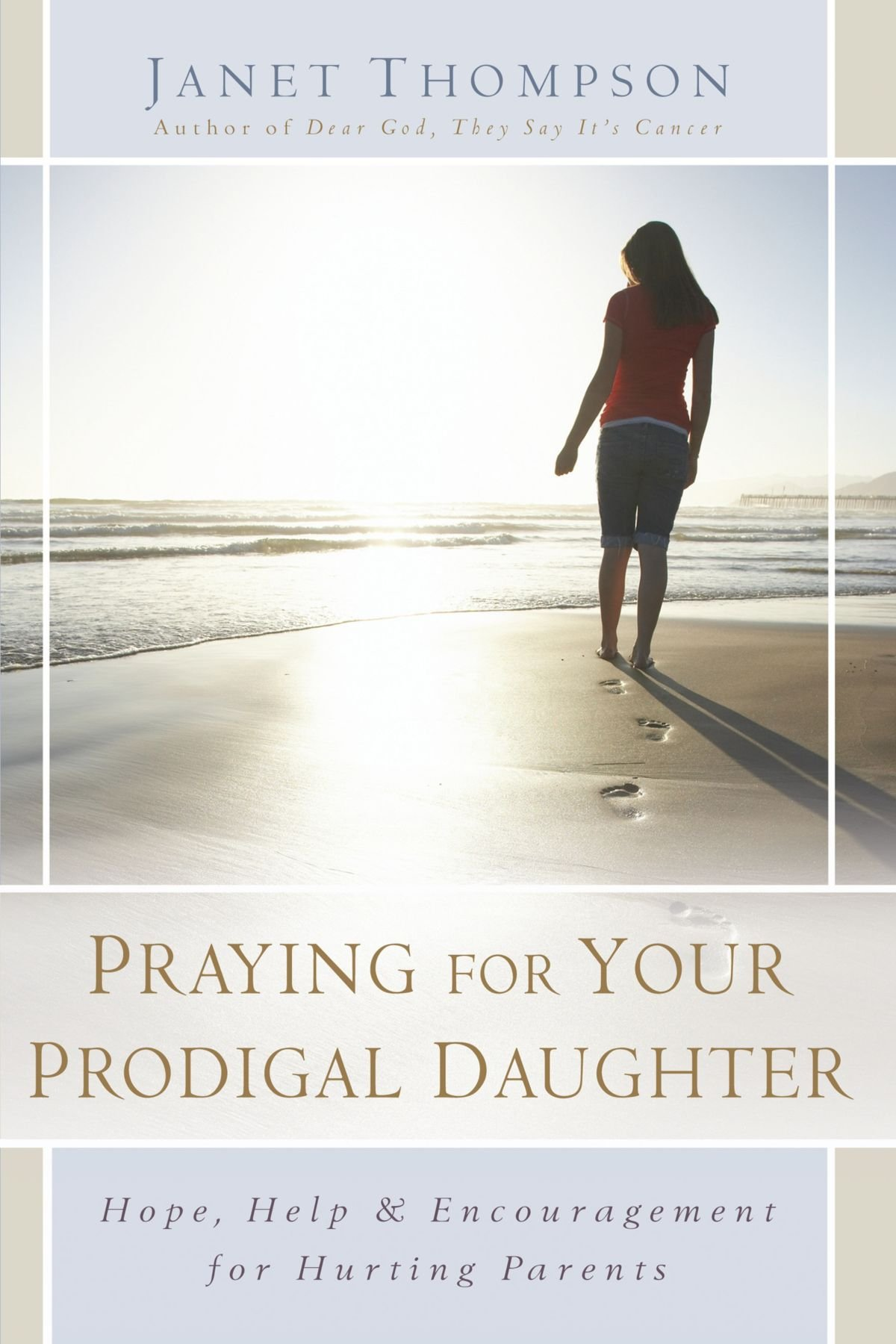 Praying for Your Prodigal Daughter: Hope, Help & Encouragement for Hurting Parents PDF
