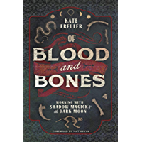 Of Blood and Bones: Working with Shadow Magick & the Dark Moon (English Edition)