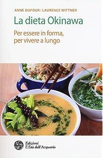 La dieta Okinawa. Per essere in forma, per vivere a lungo (Salute&benessere)
