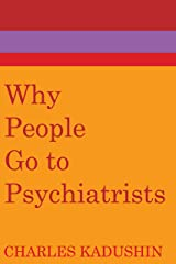 Why People Go to Psychiatrists Kindle Edition