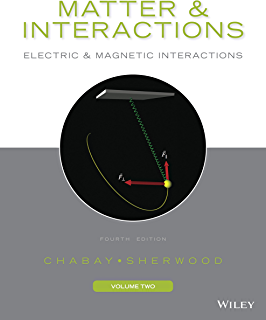 matter and interactions 4th edition 1 2 4 ruth w chabay bruce a rh amazon com Solutions Matter and Interactions Matter and Interactions PDF