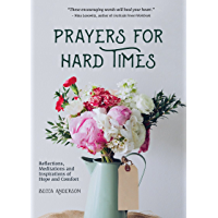 Prayers for Hard Times: Reflections, Meditations and Inspirations of Hope and Comfort (Christian Gift for Women, Prayers…