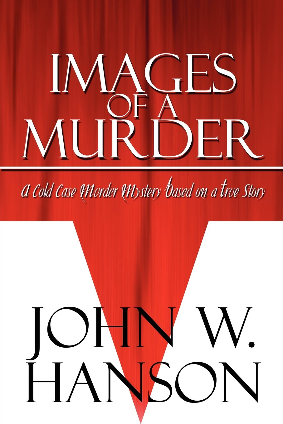 Download Images of a Murder: A Cold Case Murder Mystery Based on a True Story PDF