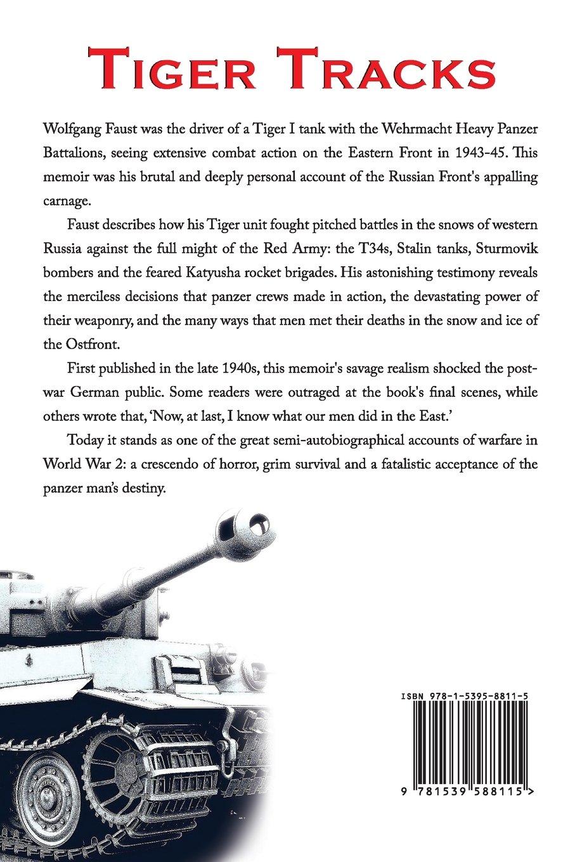 Amazon.com: Tiger Tracks - The Classic Panzer Memoir (9781539588115):  Wolfgang Faust, Sprech Media: Books