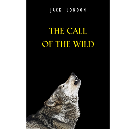 The Call Of The Wild Kindle Edition By London Jack Children Kindle Ebooks Amazon Com