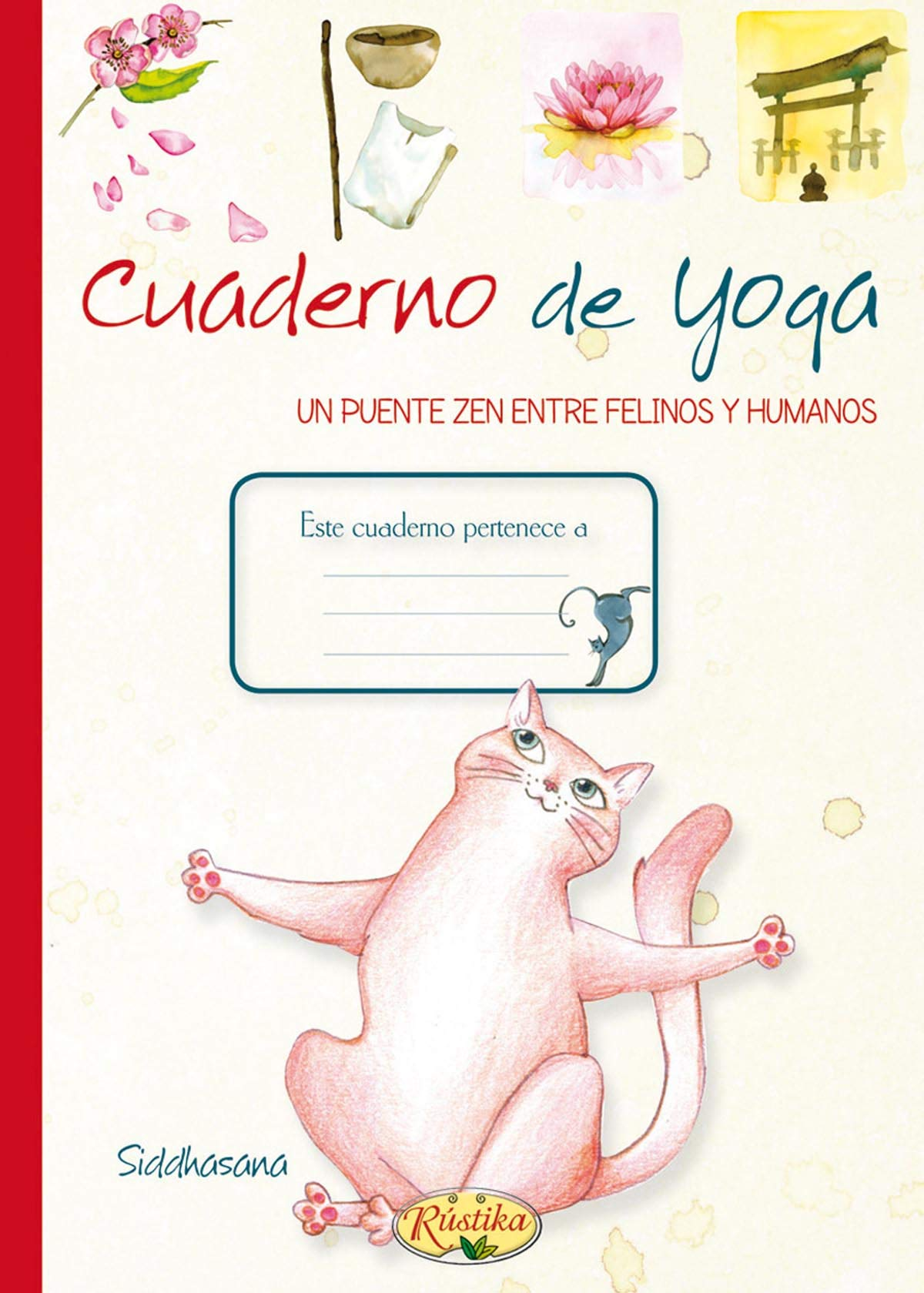CUADERNO YOGA REF. 1 / 13 RUSTIKA: Unknown: 9788490870082 ...