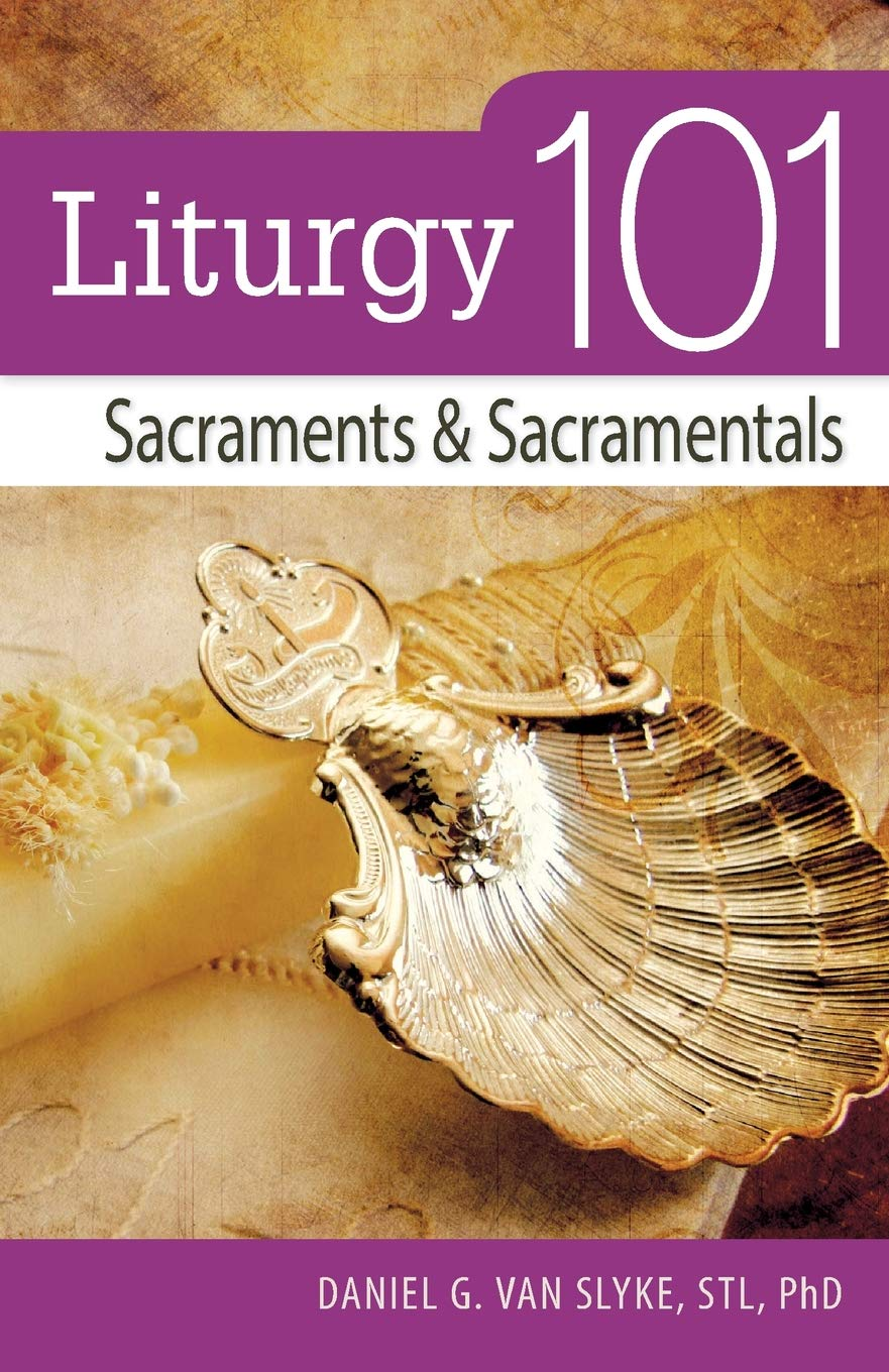 Download Liturgy 101: Sacraments and Sacramentals pdf