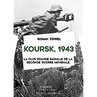 Koursk 1943 : La plus grande bataille de la Seconde Guerre mondiale