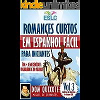 """Romances Curtos em Espanhol Fácil para Iniciantes com + de 60 exercícios & Vocabulário de 200 palavras: """"Dom Quixote"""" de…"""